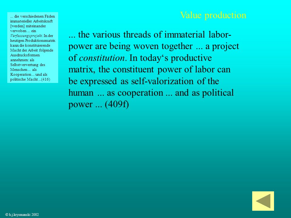 49... the various threads of immaterial labor- power are being woven together... a project of constitution. In todays productive matrix, the constitue