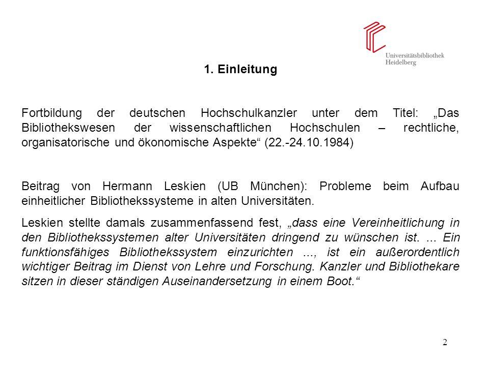2 1. Einleitung Fortbildung der deutschen Hochschulkanzler unter dem Titel: Das Bibliothekswesen der wissenschaftlichen Hochschulen – rechtliche, orga