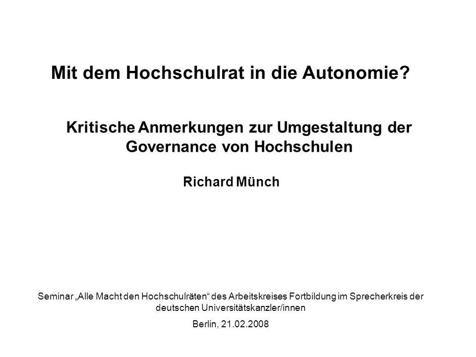 Mit dem Hochschulrat in die Autonomie? Kritische Anmerkungen zur Umgestaltung der Governance von Hochschulen Richard Münch Seminar Alle Macht den Hoch