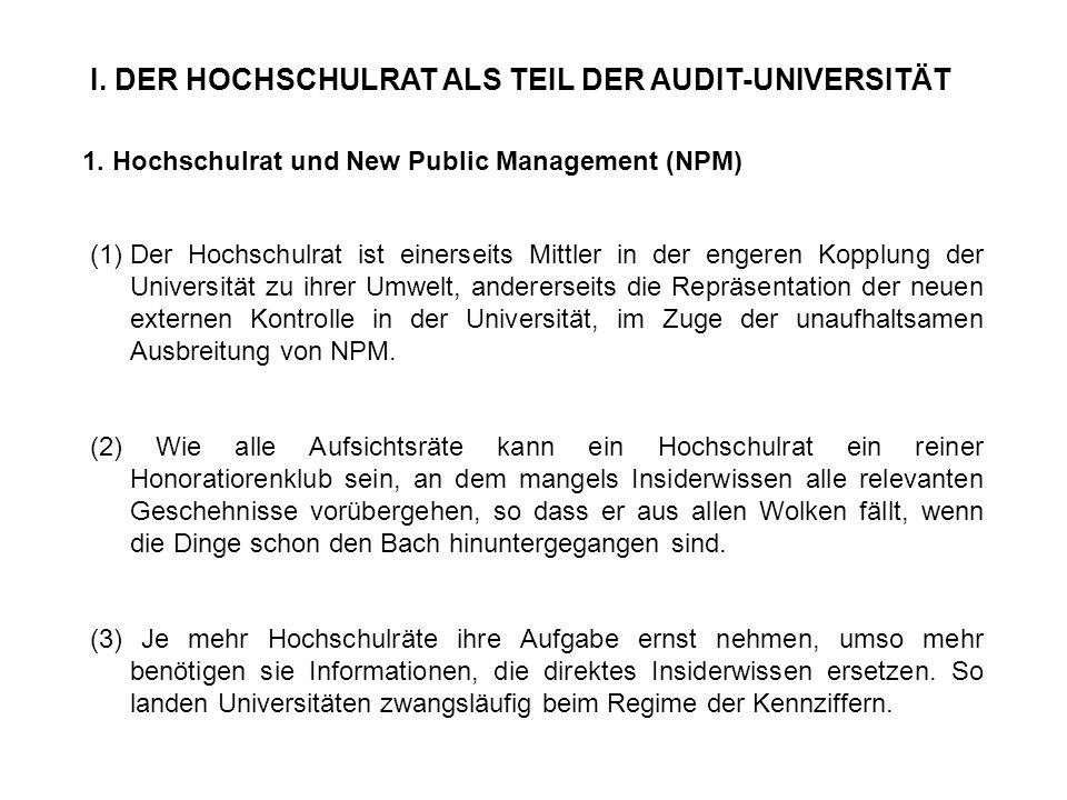 I. DER HOCHSCHULRAT ALS TEIL DER AUDIT-UNIVERSITÄT 1. Hochschulrat und New Public Management (NPM) (1)Der Hochschulrat ist einerseits Mittler in der e