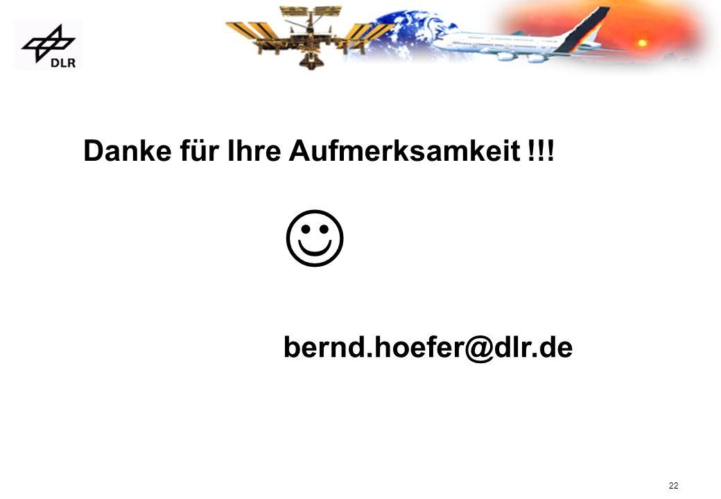 22 bernd.hoefer@dlr.de Danke für Ihre Aufmerksamkeit !!!