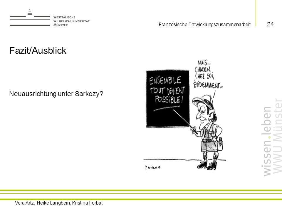 Vera Artz, Heike Langbein, Kristina Forbat Französische Entwicklungszusammenarbeit Quellen AGENCE FRANÇAISE DE DÉVELOPPEMENT (2008): Rapport annuel 2008.