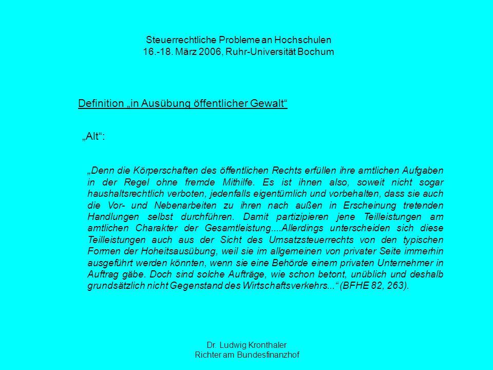 Dr.Ludwig Kronthaler Richter am Bundesfinanzhof Steuerrechtliche Probleme an Hochschulen 16.-18.