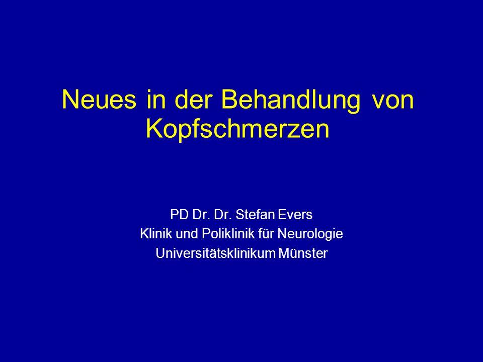 Neues in der Behandlung von Kopfschmerzen PD Dr. Dr. Stefan Evers Klinik und Poliklinik für Neurologie Universitätsklinikum Münster