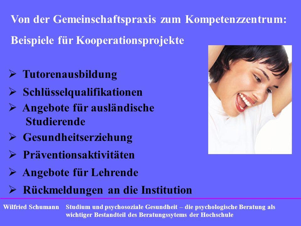 Studium und psychosoziale Gesundheit – die psychologische Beratung als wichtiger Bestandteil des Beratungssytems der Hochschule Wilfried Schumann Von