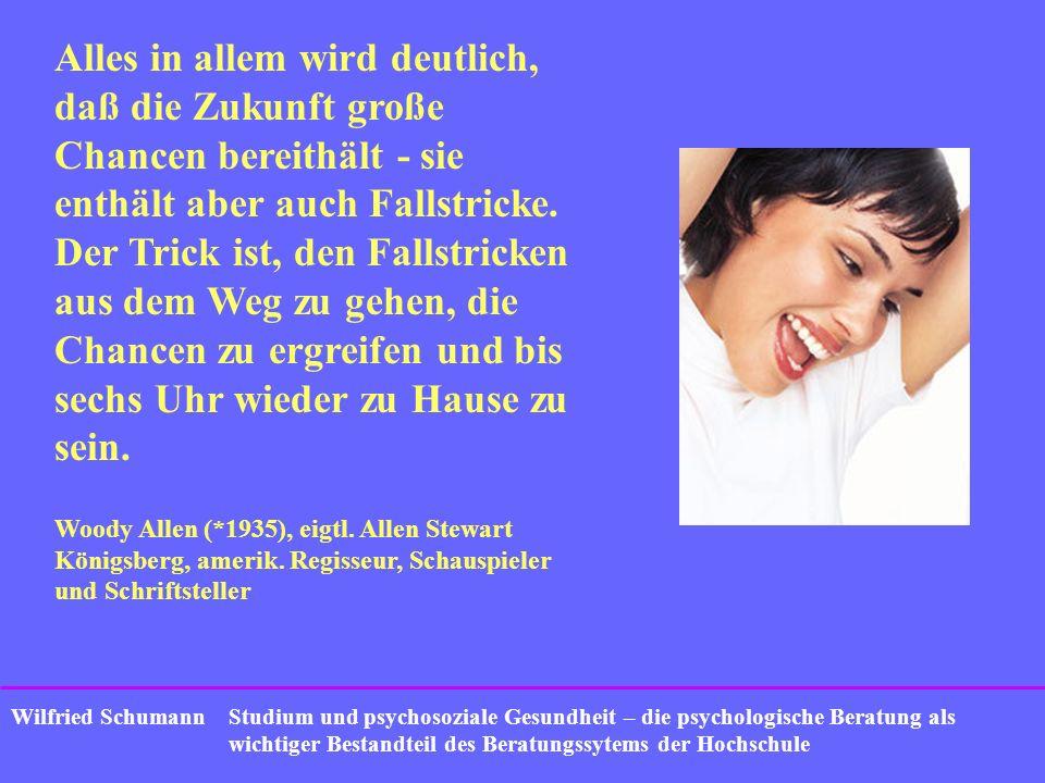 Studium und psychosoziale Gesundheit – die psychologische Beratung als wichtiger Bestandteil des Beratungssytems der Hochschule Wilfried Schumann Alle