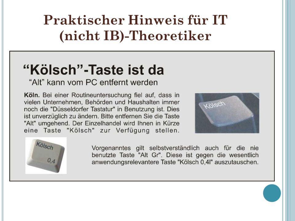 Praktischer Hinweis für IT (nicht IB)-Theoretiker