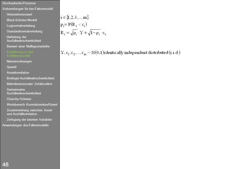 48 Stochastische Prozesse Vorbereitungen für das Faktormodell Unternehmenswert Black-Scholes-Modell Lognormalverteilung Standardnormalverteilung Herle