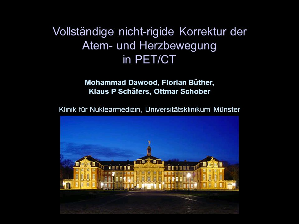 M. Dawood, Nuklearmedizin, Münster PETCT Problem: Bewegungsartefakte PET/CT
