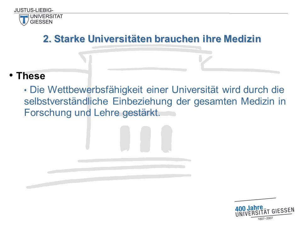 These Die Wettbewerbsfähigkeit einer Universität wird durch die selbstverständliche Einbeziehung der gesamten Medizin in Forschung und Lehre gestärkt.