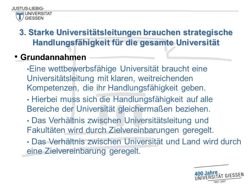 Grundannahmen Eine wettbewerbsfähige Universität braucht eine Universitätsleitung mit klaren, weitreichenden Kompetenzen, die ihr Handlungsfähigkeit g