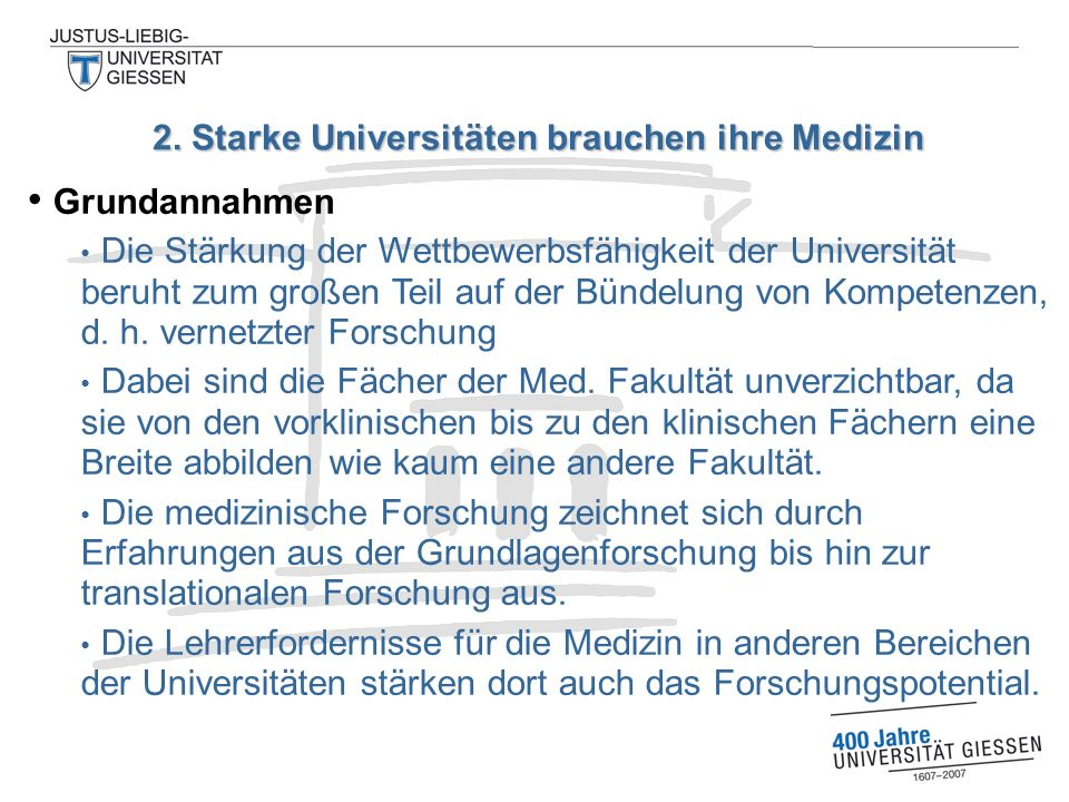 Grundannahmen Die Stärkung der Wettbewerbsfähigkeit der Universität beruht zum großen Teil auf der Bündelung von Kompetenzen, d.