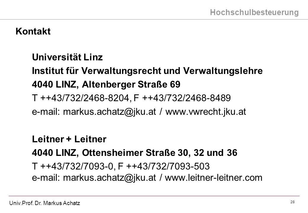 Hochschulbesteuerung Univ.Prof. Dr. Markus Achatz 28 Kontakt Universität Linz Institut für Verwaltungsrecht und Verwaltungslehre 4040 LINZ, Altenberge