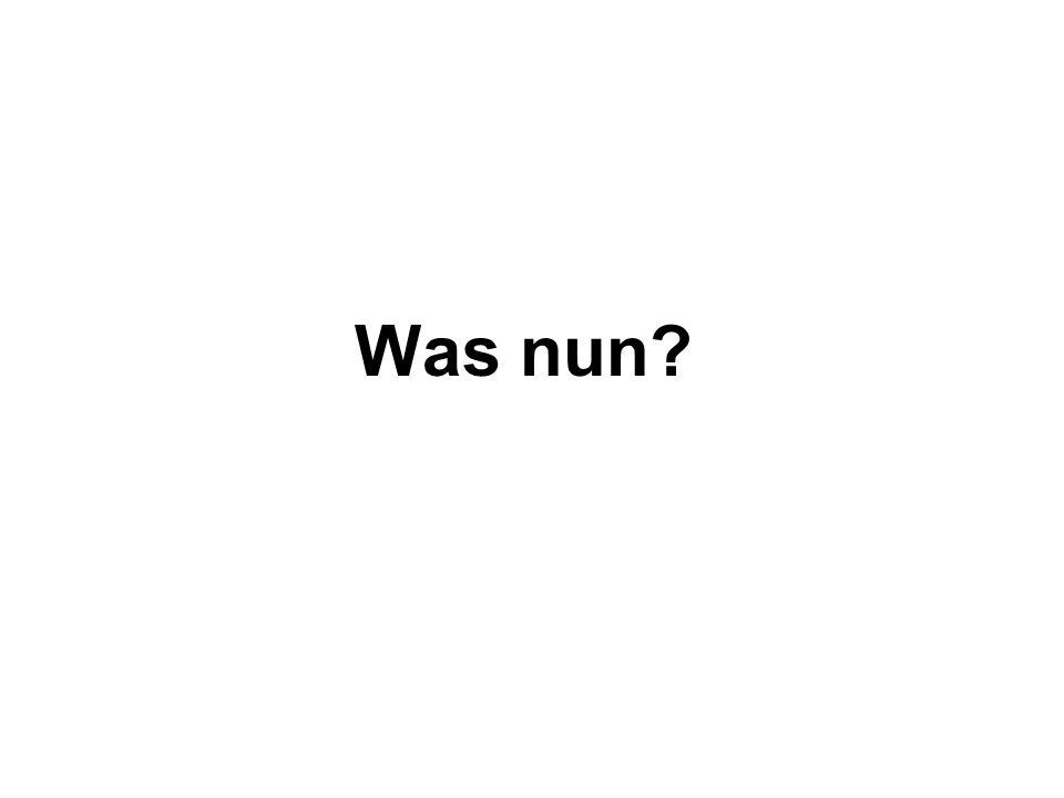 Was nun?