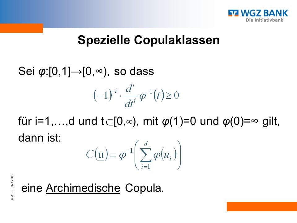 Spezielle Copulaklassen Sei φ:[0,1][0,), so dass für i=1,…,d und t [0,), mit φ(1)=0 und φ(0)= gilt, dann ist: eine Archimedische Copula.