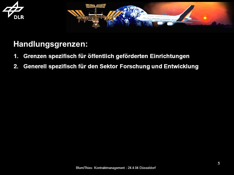 Blum/Thies- Kontraktmanagement - 24.4.04 Düsseldorf 6 Besonderheiten für öffentlich geförderte Einrichtungen: Rücklagen nicht zulässig Selbstversicherungsprinzip des Bundes Risikomanagement Haftungsbegrenzung in Verträgen essentiell wichtig