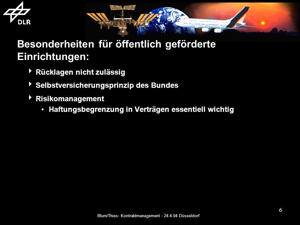 Blum/Thies- Kontraktmanagement - 24.4.04 Düsseldorf 7 Besonderheiten für öffentlich geförderte Einrichtungen: Beihilferechtliche Grenzen (EU-Gemeinschaftsrahmen) Gemeinschaftsrahmen: Forschungsförderung gilt als Beihilfe, sofern die Bedingungen des Gemeinschaftsrahmens nicht erfüllt werden (Besonders relevant: Art.