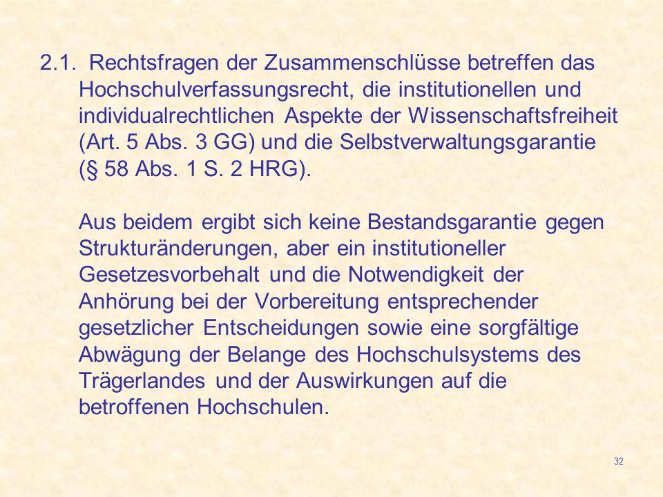 32 2.1. Rechtsfragen der Zusammenschlüsse betreffen das Hochschulverfassungsrecht, die institutionellen und individualrechtlichen Aspekte der Wissensc