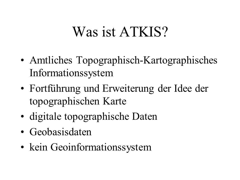 ATKIS-Daten sind geometrisch und thematisch interessenneutral authentisch allgemein verfügbar hard- und softwareunabhängig keine digitale Karte, sondern eine Datenbank