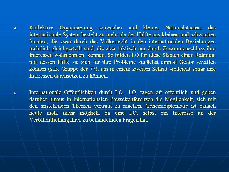 d. K ollektive Organisierung schwacher und kleiner Nationalstaaten: das internationale System besteht zu mehr als der Hälfte aus kleinen und schwachen