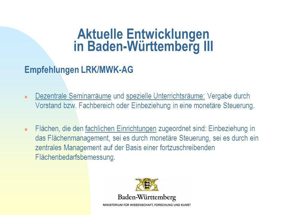 Aktuelle Entwicklungen in Baden-Württemberg III Empfehlungen LRK/MWK-AG n Dezentrale Seminarräume und spezielle Unterrichtsräume: Vergabe durch Vorsta