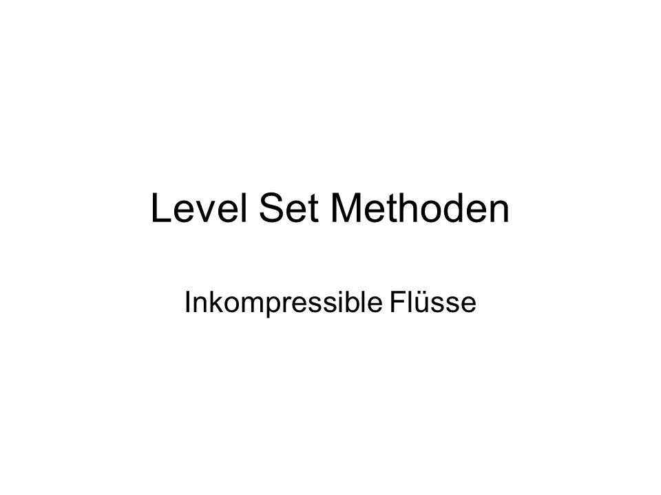 Level Set Methoden Inkompressible Flüsse