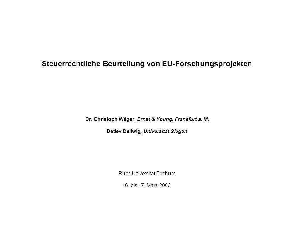 Steuerrechtliche Beurteilung von EU-Forschungsprojekten Dr.