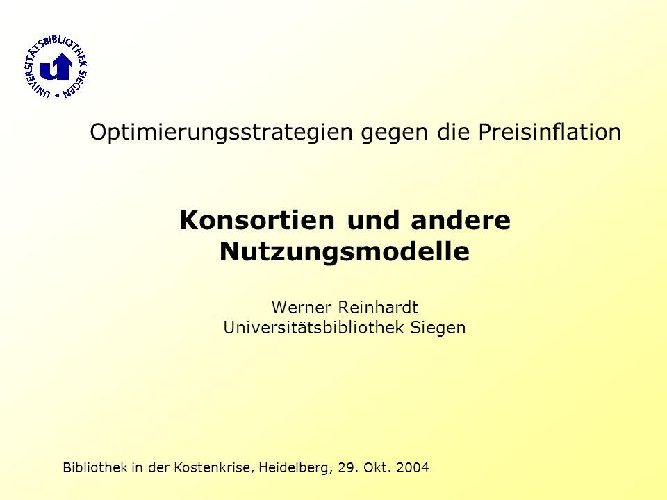 Bibliothek in der Kostenkrise, Heidelberg, 29. Okt. 2004 Optimierungsstrategien gegen die Preisinflation Konsortien und andere Nutzungsmodelle Werner