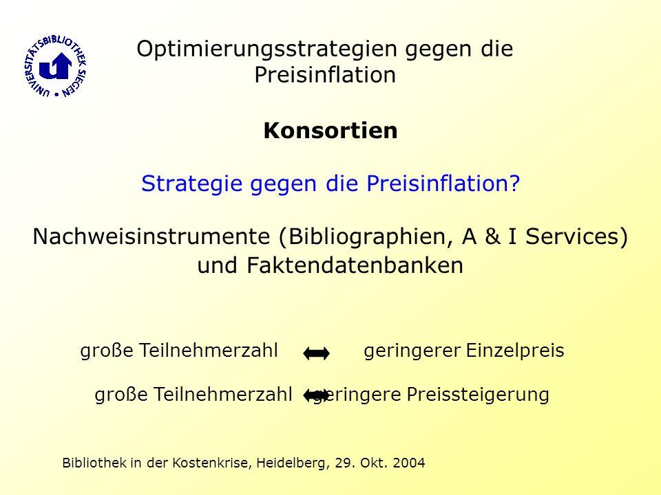 Optimierungsstrategien gegen die Preisinflation Konsortien Strategie gegen die Preisinflation? Nachweisinstrumente (Bibliographien, A & I Services) un
