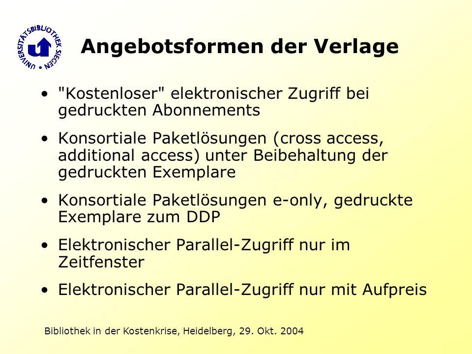 Bibliothek in der Kostenkrise, Heidelberg, 29. Okt. 2004 Angebotsformen der Verlage