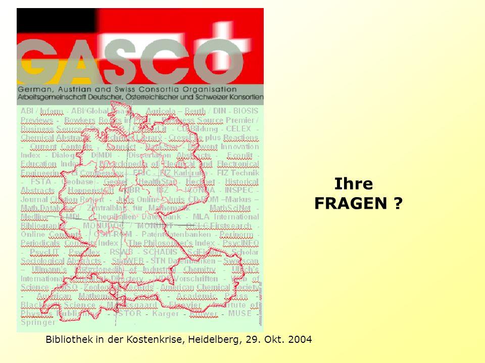 Bibliothek in der Kostenkrise, Heidelberg, 29. Okt. 2004 ? Ihre FRAGEN ?