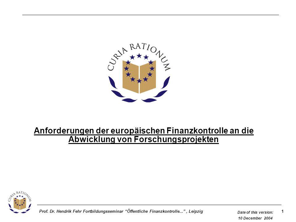 1Prof. Dr. Hendrik Fehr Fortbildungsseminar Öffentliche Finanzkontrolle..., Leipzig Date of this version: 10 December 2004 Anforderungen der europäisc