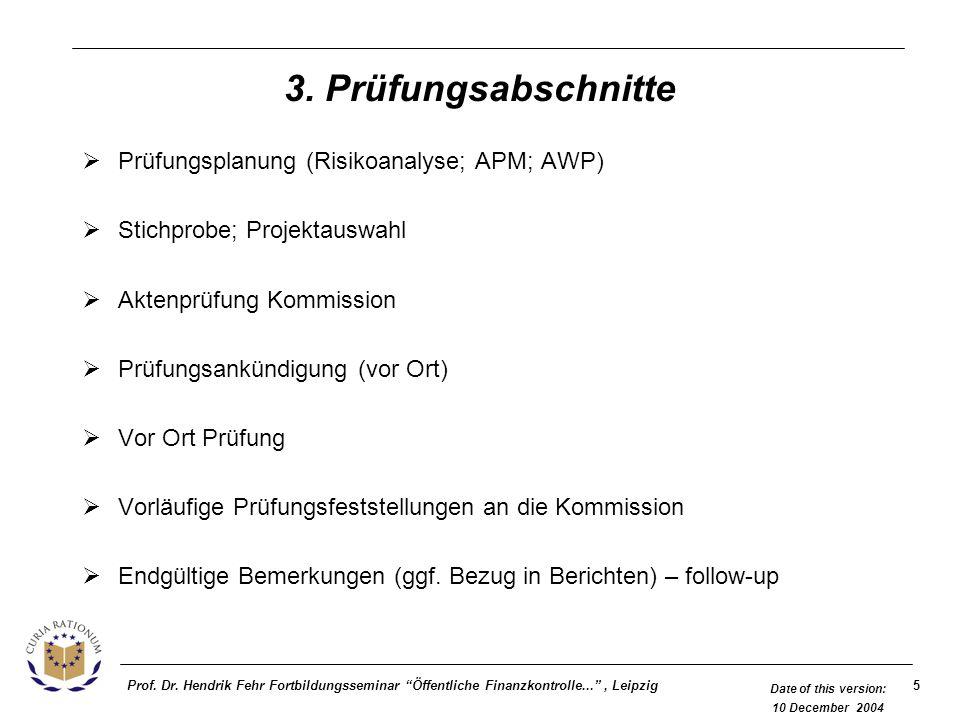 5Prof. Dr. Hendrik Fehr Fortbildungsseminar Öffentliche Finanzkontrolle..., Leipzig Date of this version: 10 December 2004 3. Prüfungsabschnitte Prüfu