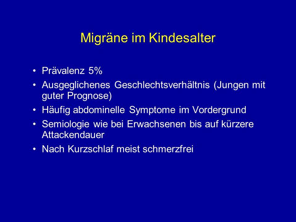 Migräne im Kindesalter Prävalenz 5% Ausgeglichenes Geschlechtsverhältnis (Jungen mit guter Prognose) Häufig abdominelle Symptome im Vordergrund Semiol
