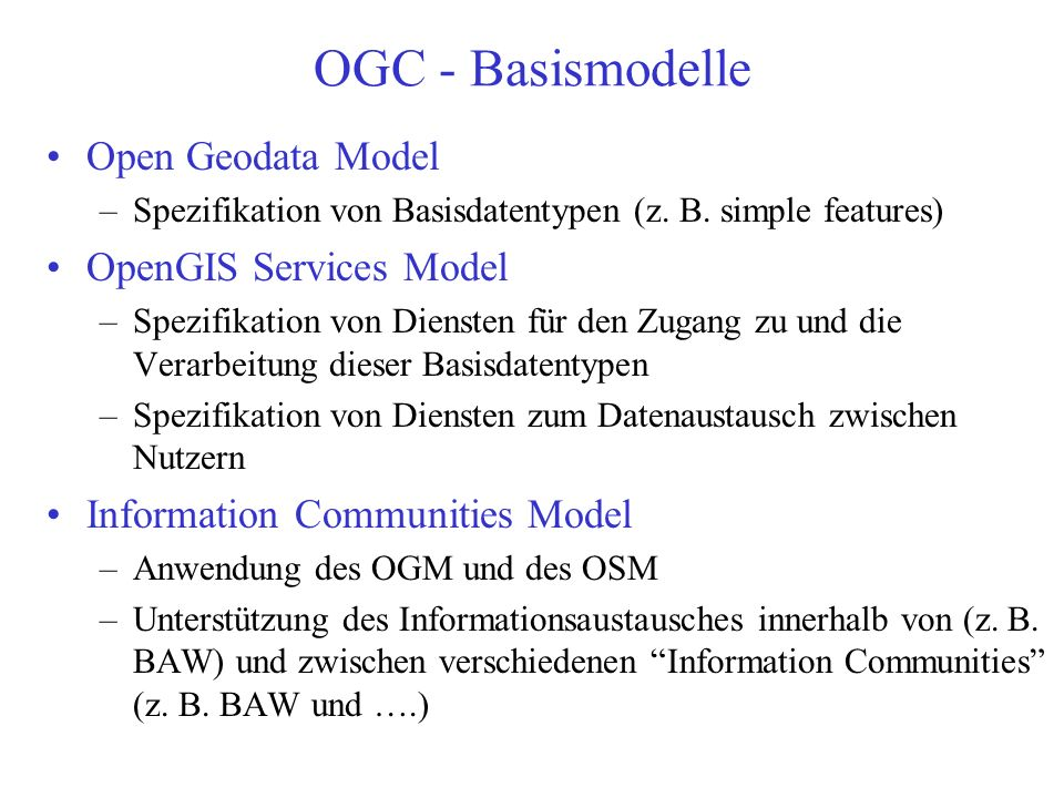 OGC Konsens-Organisation Technical Committee OGC BOARD OF DIRECTORS OGC EXECUTIVE & STAFF OGIS MANAGEMENT COMMITTEE Applic. Integr. WGs Develop Busine