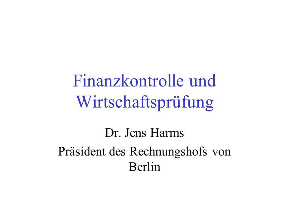 Finanzkontrolle und Wirtschaftsprüfung Dr. Jens Harms Präsident des Rechnungshofs von Berlin