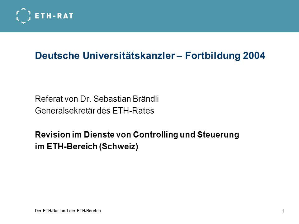Der ETH-Rat und der ETH-Bereich 1 Deutsche Universitätskanzler – Fortbildung 2004 Referat von Dr. Sebastian Brändli Generalsekretär des ETH-Rates Revi