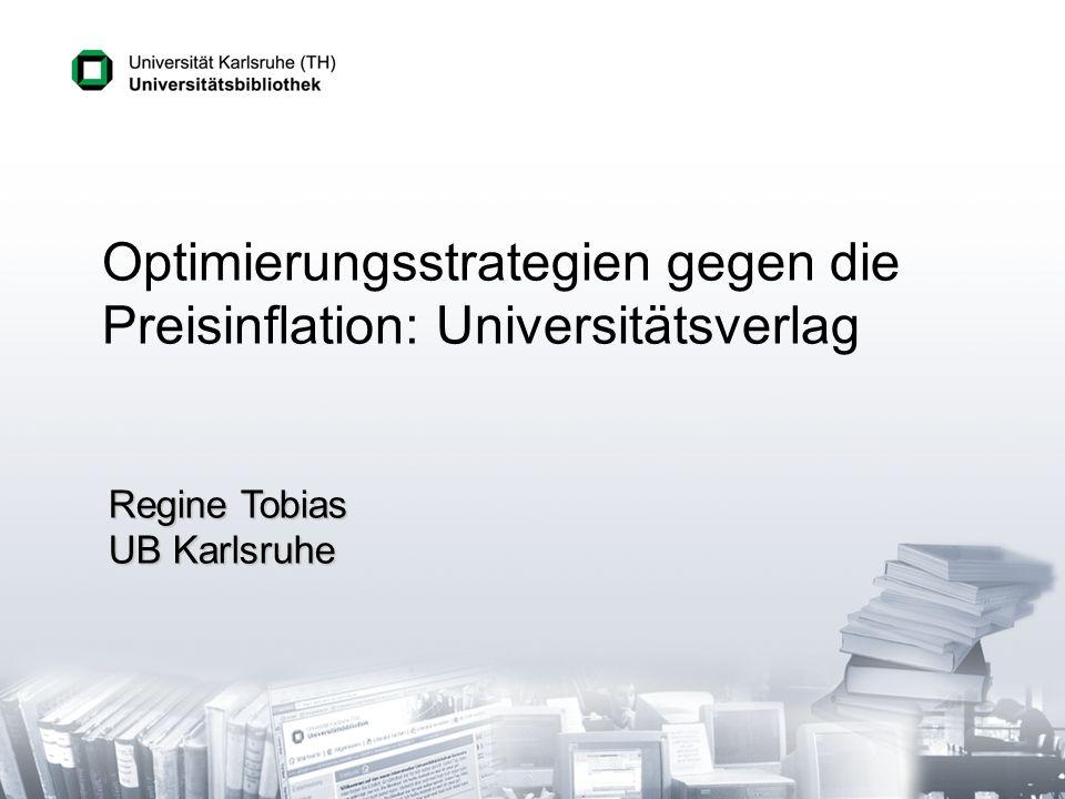 Optimierungsstrategien gegen die Preisinflation: Universitätsverlag Regine Tobias UB Karlsruhe