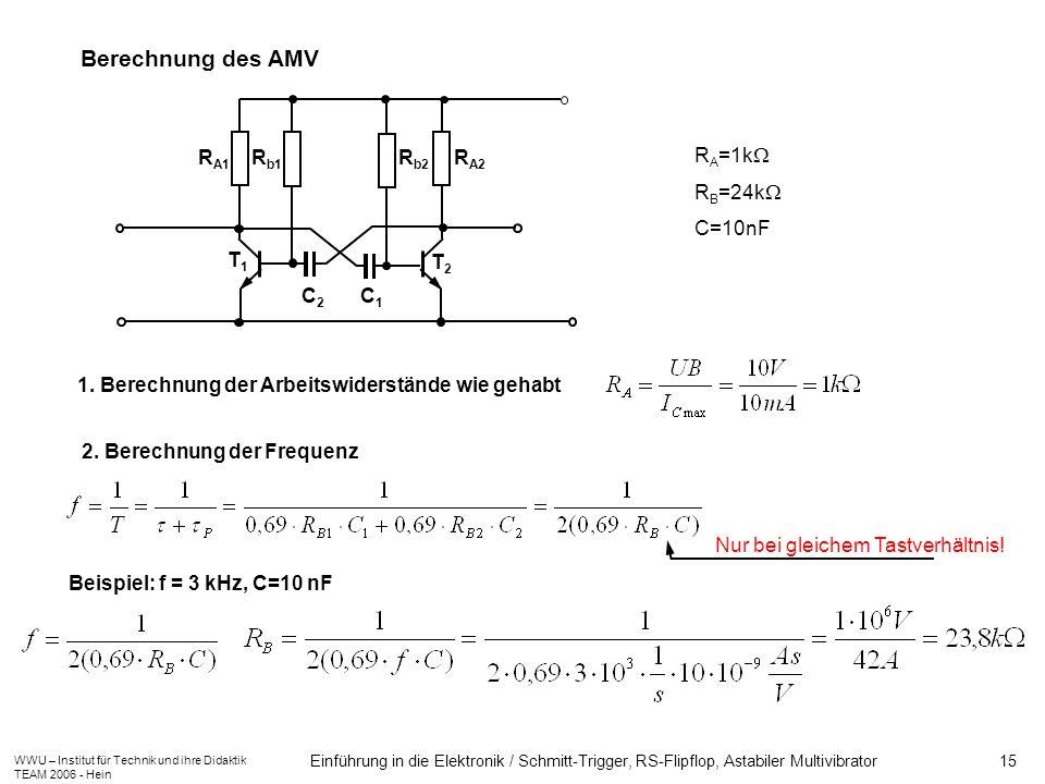 WWU – Institut für Technik und ihre Didaktik TEAM 2006 - Hein Einführung in die Elektronik / Schmitt-Trigger, RS-Flipflop, Astabiler Multivibrator 15