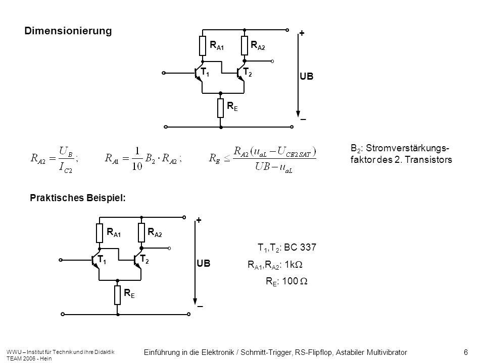 WWU – Institut für Technik und ihre Didaktik TEAM 2006 - Hein Einführung in die Elektronik / Schmitt-Trigger, RS-Flipflop, Astabiler Multivibrator 6 D