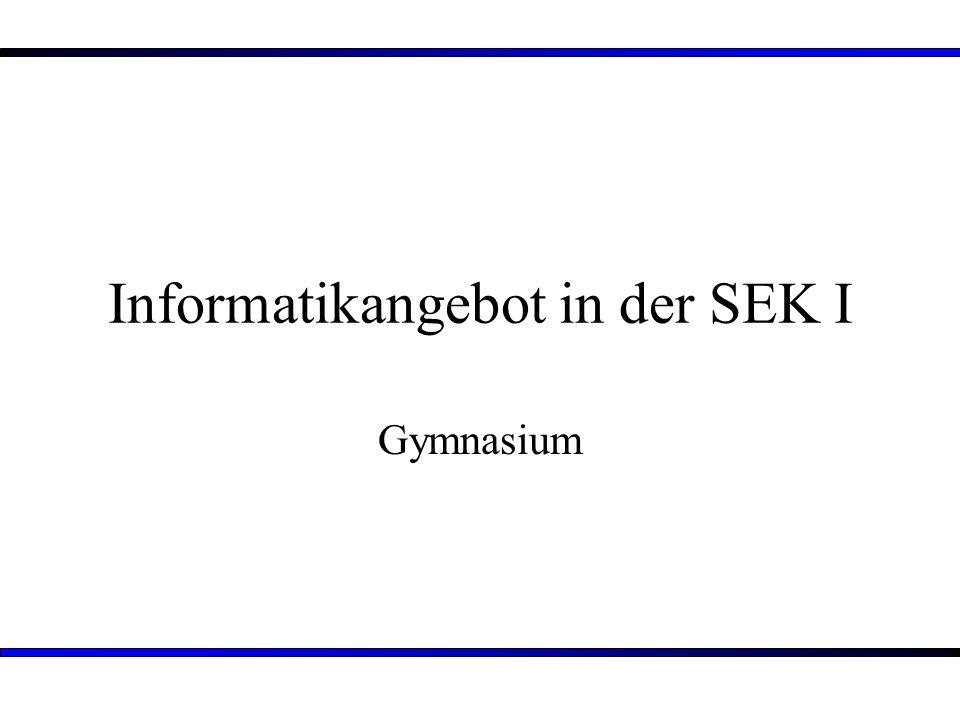 Informatikangebot in der SEK I Gymnasium