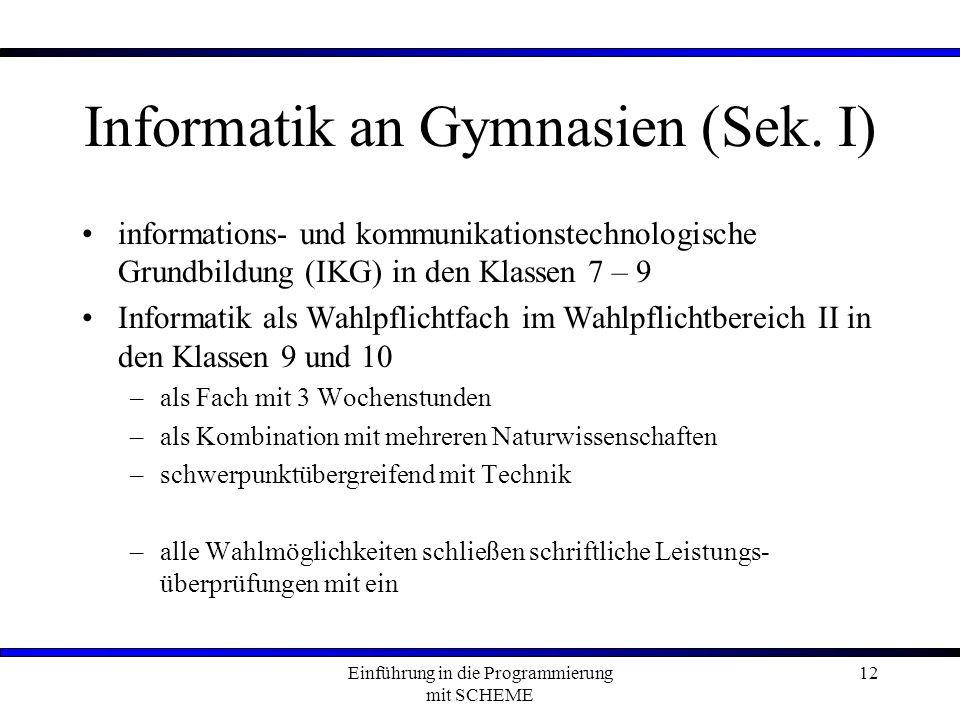 Einführung in die Programmierung mit SCHEME 12 Informatik an Gymnasien (Sek.
