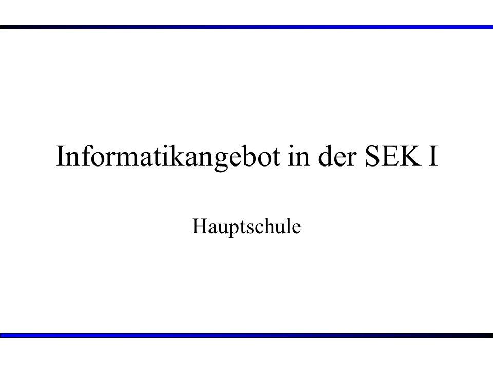 Informatikangebot in der SEK I Hauptschule