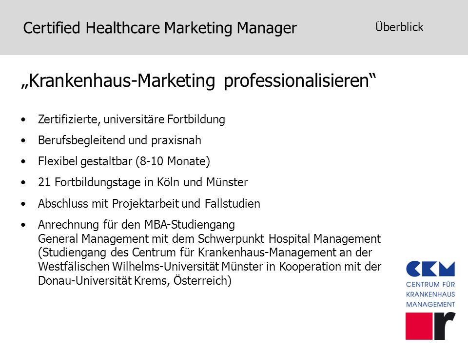 Certified Healthcare Marketing Manager Krankenhaus-Marketing professionalisieren Zertifizierte, universitäre Fortbildung Berufsbegleitend und praxisna