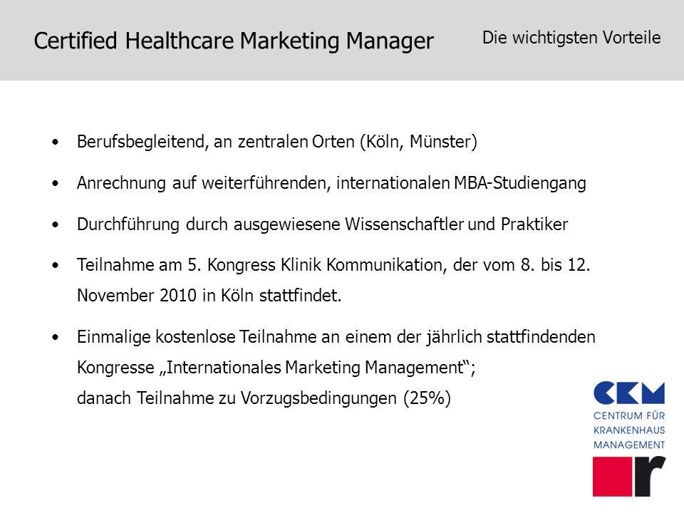 Certified Healthcare Marketing Manager Die wichtigsten Vorteile Berufsbegleitend, an zentralen Orten (Köln, Münster) Anrechnung auf weiterführenden, i
