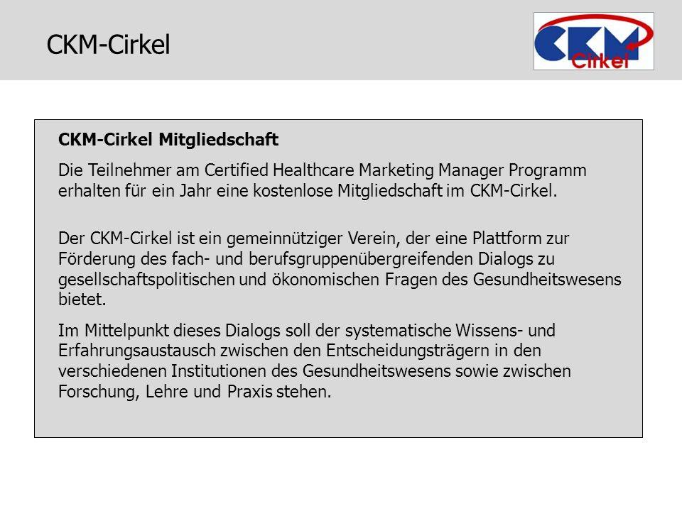 CKM-Cirkel Mitgliedschaft Die Teilnehmer am Certified Healthcare Marketing Manager Programm erhalten für ein Jahr eine kostenlose Mitgliedschaft im CK