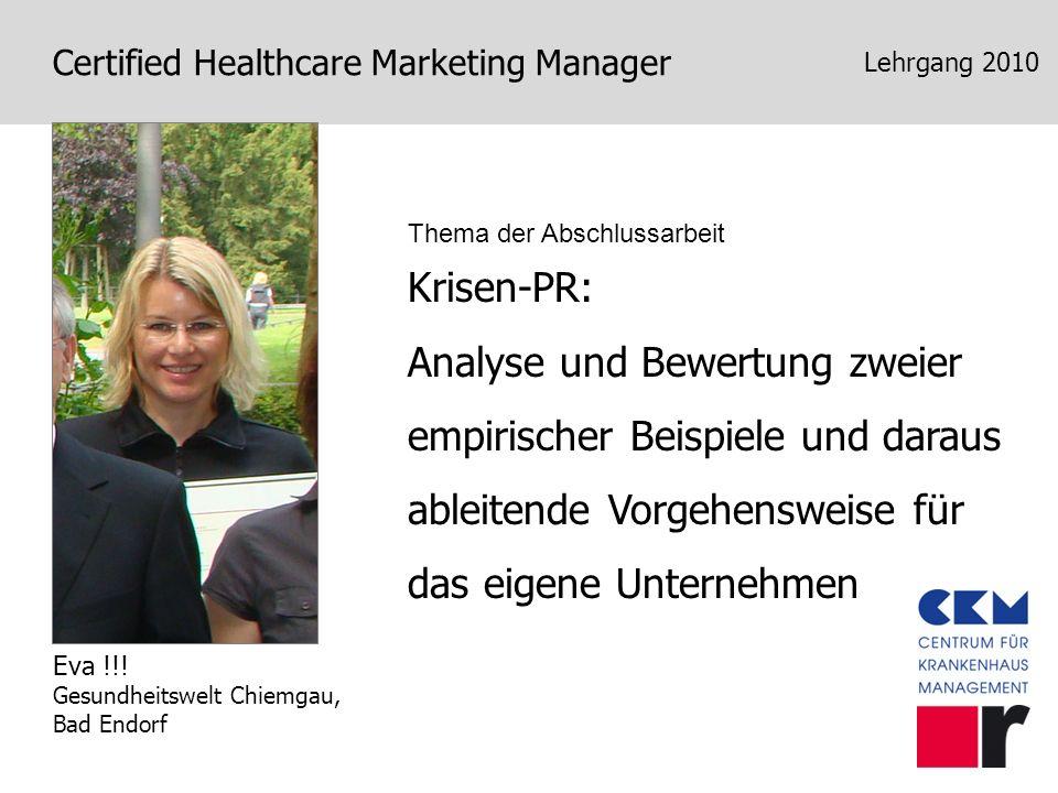 Certified Healthcare Marketing Manager Lehrgang 2010 Krisen-PR: Analyse und Bewertung zweier empirischer Beispiele und daraus ableitende Vorgehensweis
