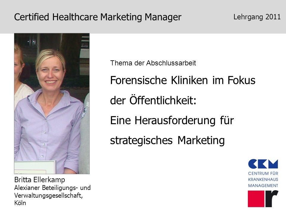 Certified Healthcare Marketing Manager Lehrgang 2011 Der Klinik-Außendienst – ein neues Marketing-Instrument.