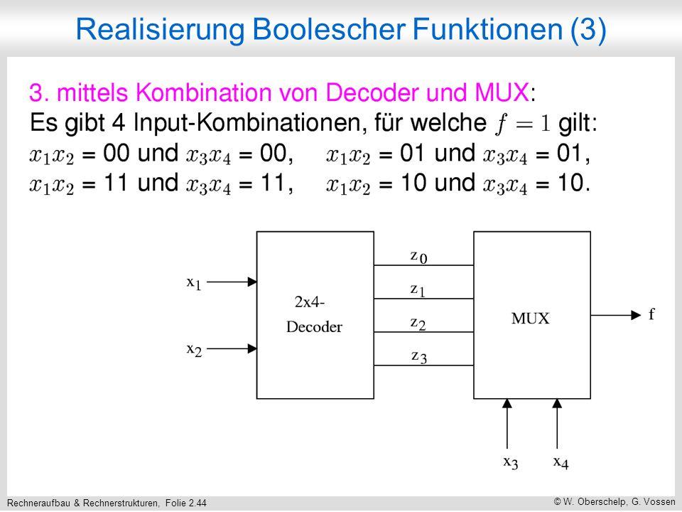 Rechneraufbau & Rechnerstrukturen, Folie 2.44 © W. Oberschelp, G. Vossen Realisierung Boolescher Funktionen (3)