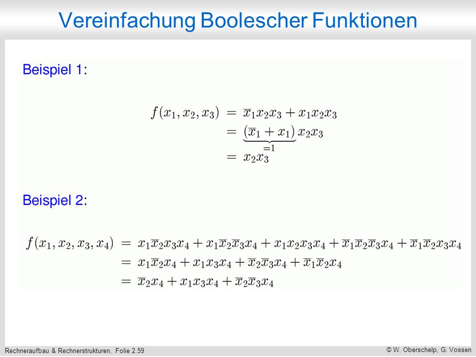 Rechneraufbau & Rechnerstrukturen, Folie 2.59 © W. Oberschelp, G. Vossen Vereinfachung Boolescher Funktionen